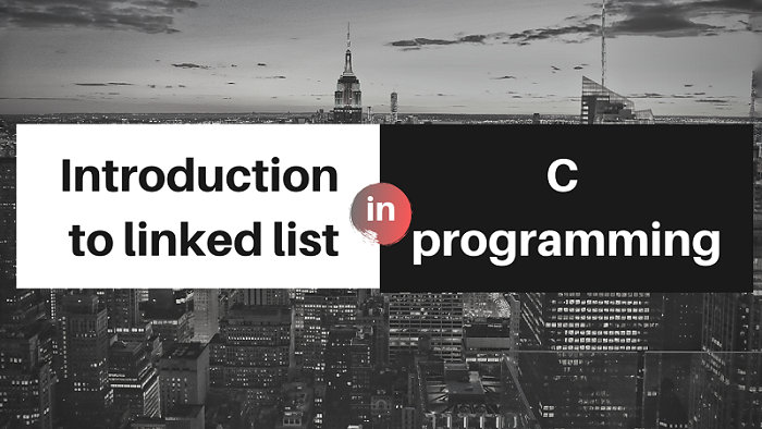 Introduction to Linked Lists in C
