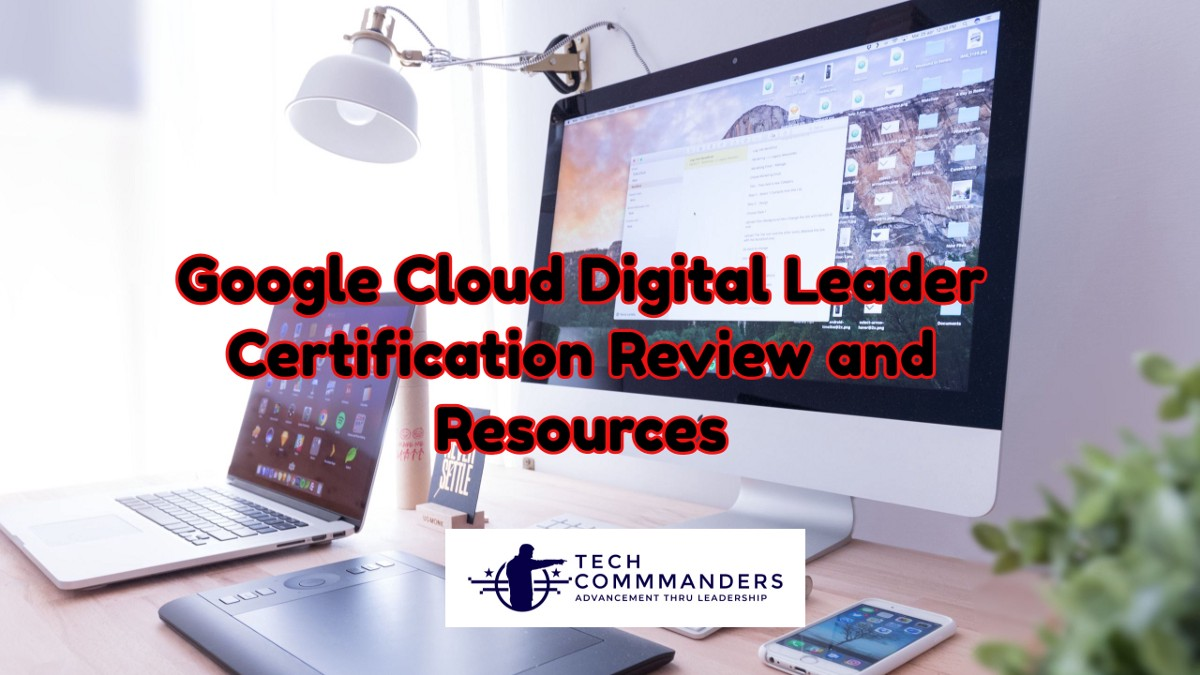 Awesome Google Cloud Digital Leader Certification Review and Resources—Welcome to...