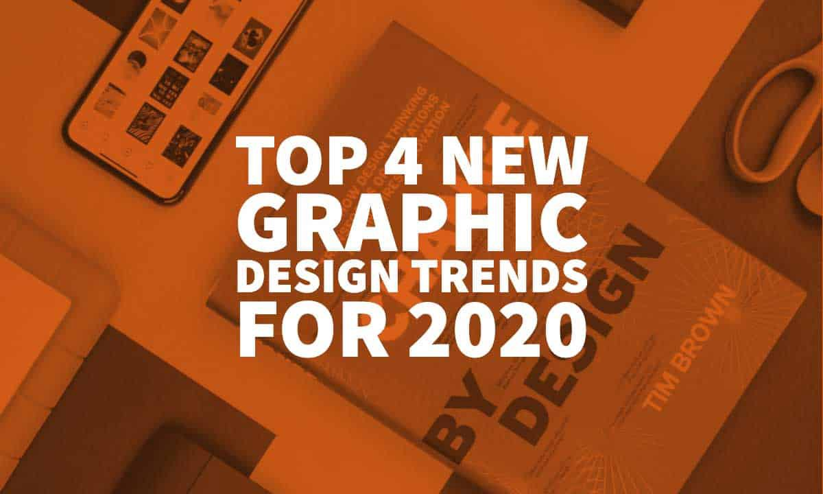 2020 Graphic Design Trends.Top 4 New Graphic Design Trends For 2020 Inkbot Design