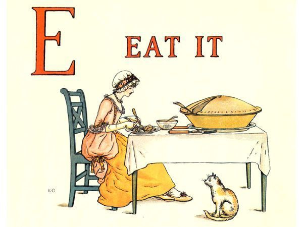 "an old illustration the letter ""E"", a lady sitting at a table, an enormous pie, a cat beneath the table, the words ""EAT IT"""