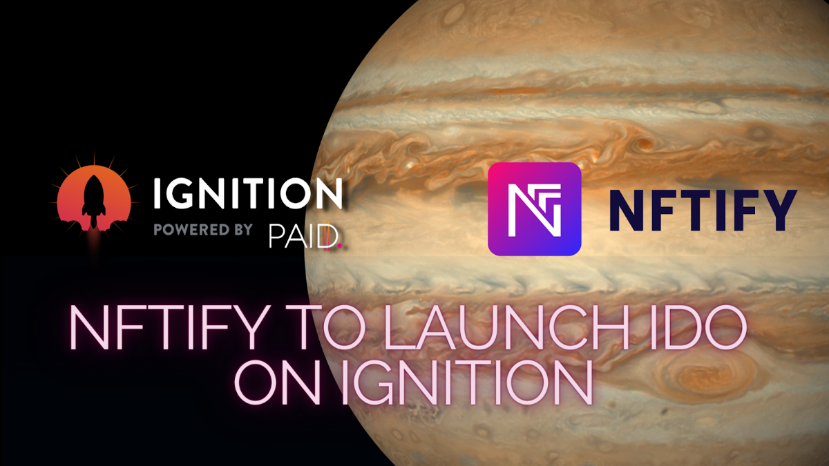 NFTify will launch its IDO on Ignition!