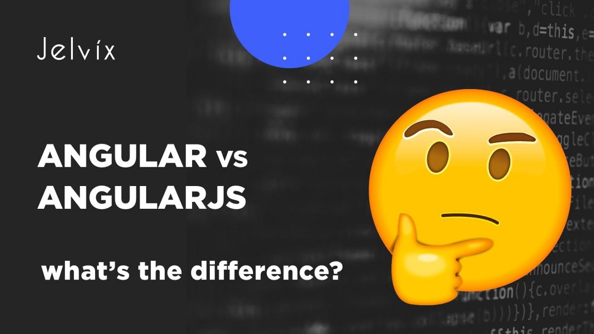 Angular vs AngularJS: Differences Between Angular and AngularJS
