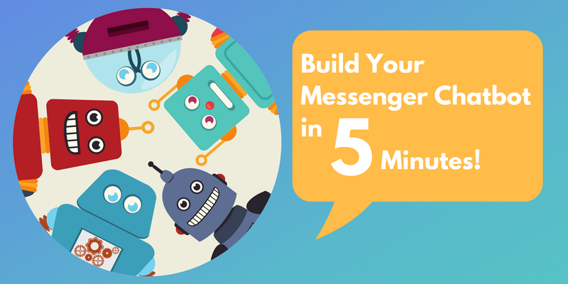Build Your Messenger Chatbot in 5 Minutes - ECommerce Marketing Blog