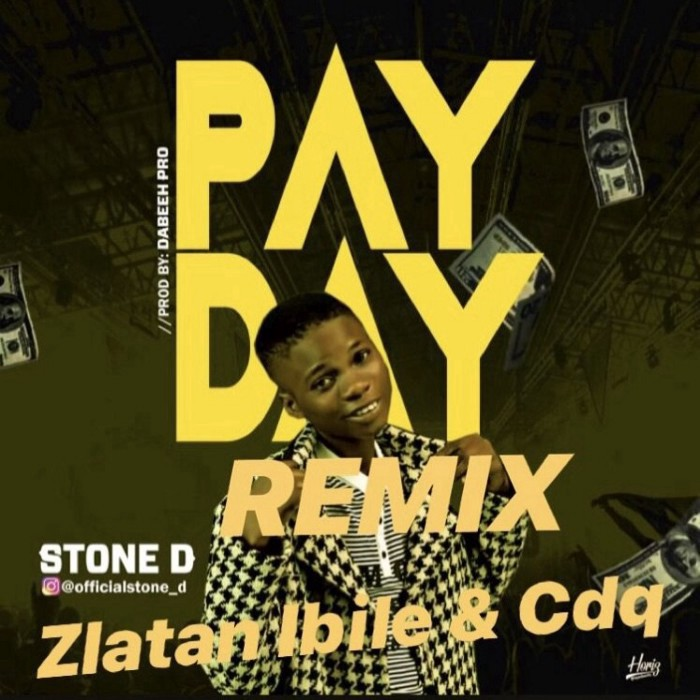 FREE DOWNLOAD Stone D — Pay Day (Remix) Ft  Zlatan Ibile