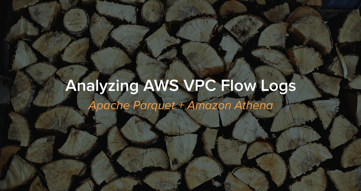 Analyzing AWS VPC Flow Logs using Apache Parquet Files and