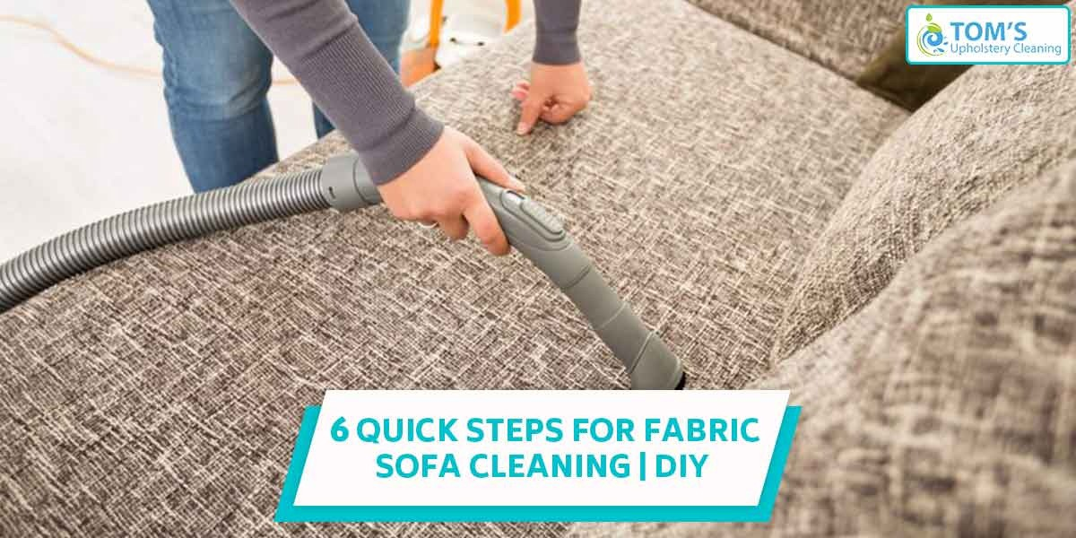 6 Quick Steps For Fabric Sofa Cleaning