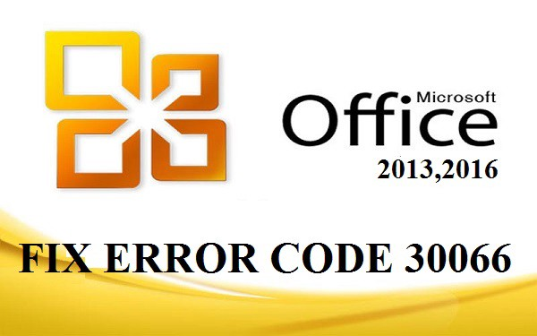 How to fix Error Code 30066 in Microsoft Office Setup 365, 2013 or 2016