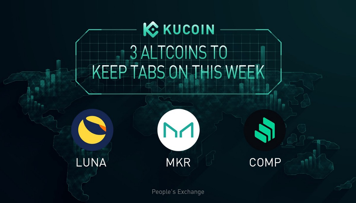 3 Altcoins To Keep Tabs On—LUNA, MKR, COMP   KuCoin Weekly Review Issue #18