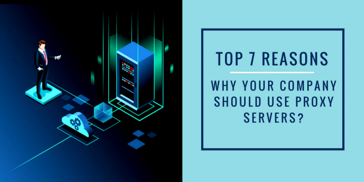 Reasons Your Company Should Have Proxy Servers - Lime