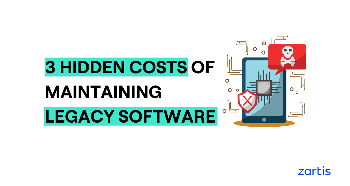 3 Hidden Costs of Maintaining Legacy Software