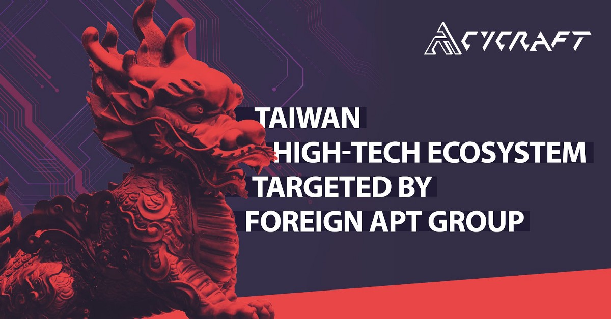 Taiwan High-Tech Ecosystem Targeted by Foreign APT Group: