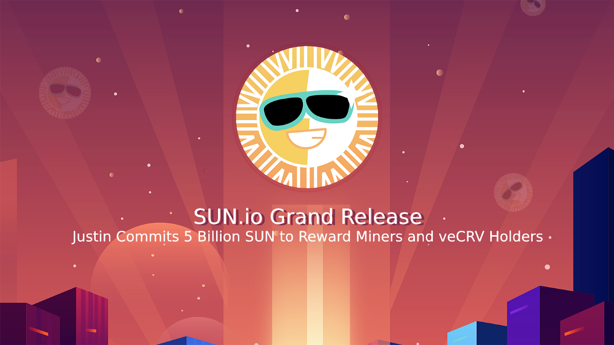 Amazing! Justin Commits 5 Billion SUN to Reward Miners and veCRV Holders. Come and Join now!