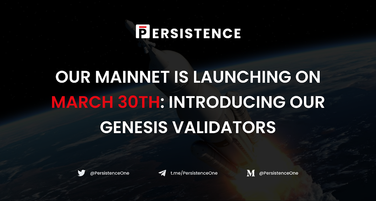 The Persistence Mainnet is Launching on March 30th! Introducing Our World-Class Genesis Validators