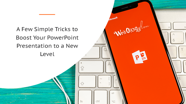 A Few Simple Tricks That Will Boost Your PowerPoint