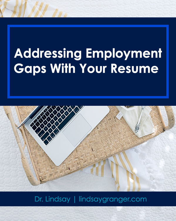 Addressing Employment Gaps With Your Resume