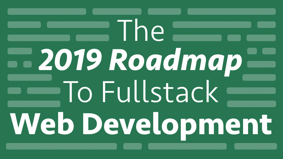 The 2019 Roadmap To Fullstack Web Development - CodingTheSmartWay