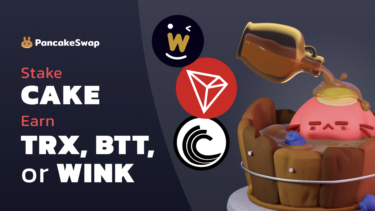 Triple Treat! PancakeSwap Welcomes TRON, WINkLink and BitTorrent to Syrup Pool!
