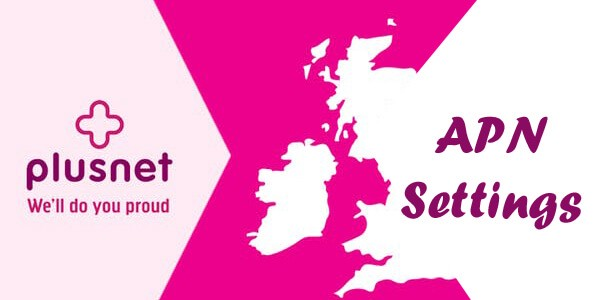 Plusnet APN Settings — For Android, iPhone, BlackBerry, And