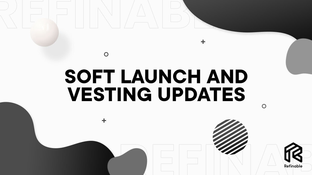 Soft Launch and Vesting Updates