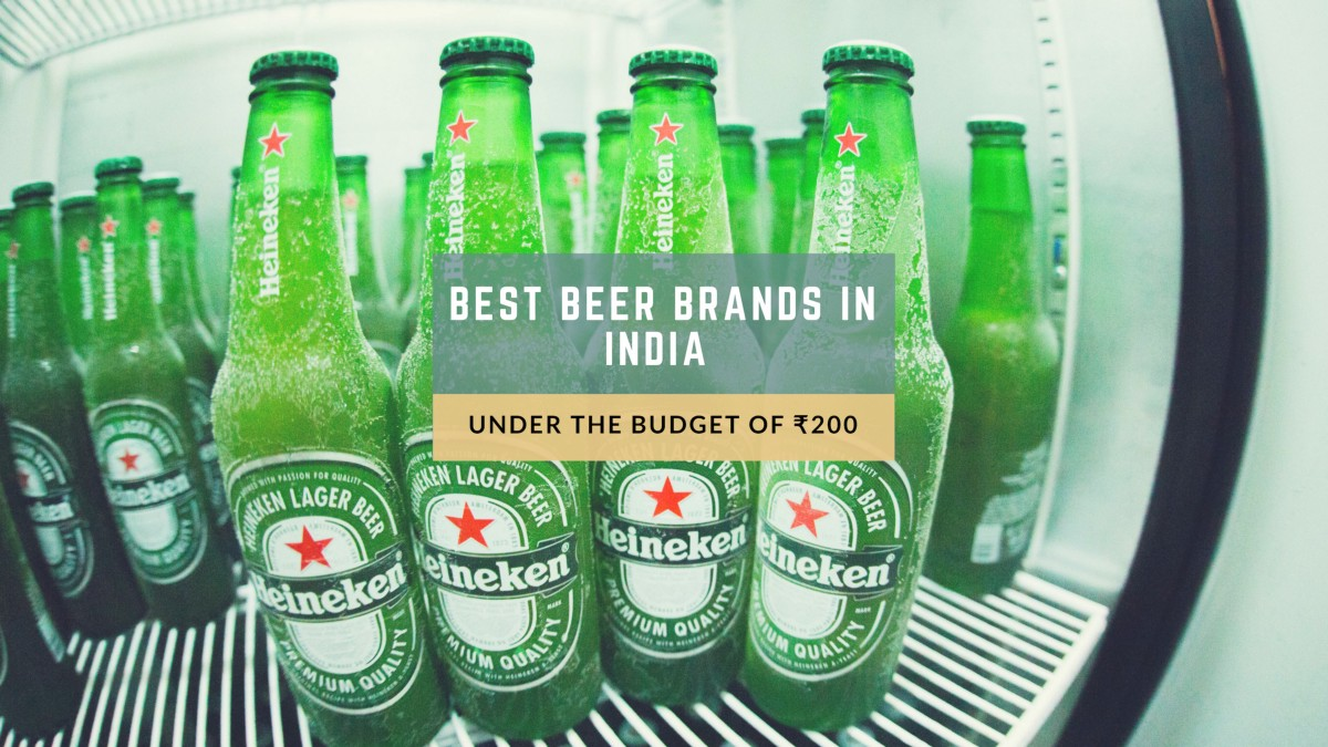 Checkout These 23 Best Beer Brands In India Under The Budget Of 200 By Magicpin Blog Medium