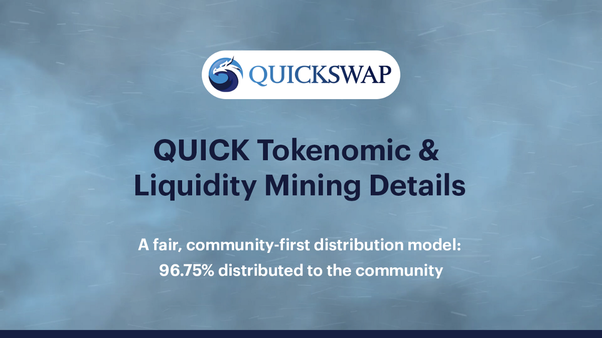 QUICK Tokenomics & Liquidity Mining Details: 96.75% Distributed To The Community