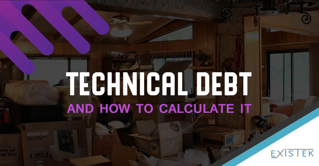 What Is Technical Debt and How to Calculate It - EXISTEK - Medium