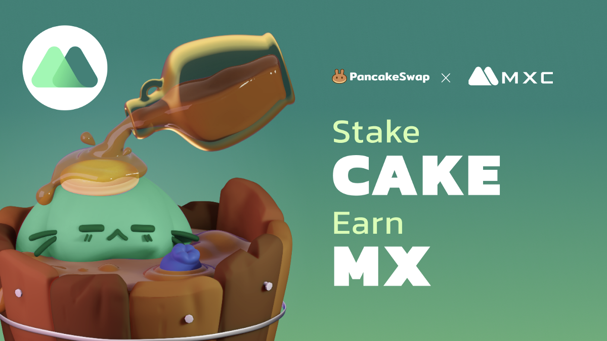 PancakeSwap Welcomes MXC Exchange to Syrup Pool!