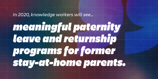 workplace trends 2020: valuing families