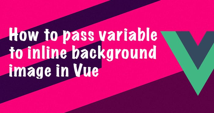 How to pass variable to inline background image in Vue