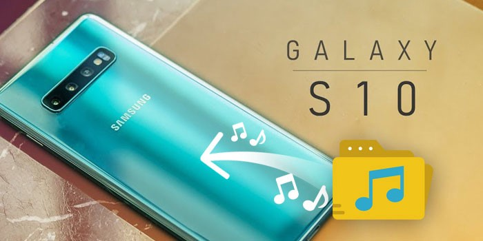 Ways to Import Music Files to Samsung Galaxy S10/S10+/S10e