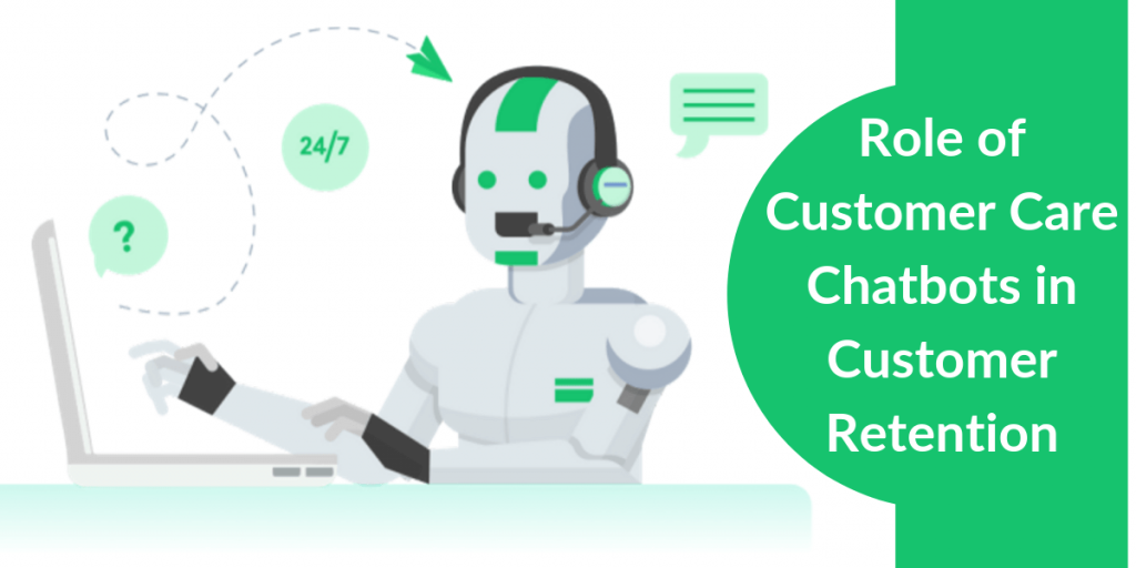Role of Chatbots in Customer Retention