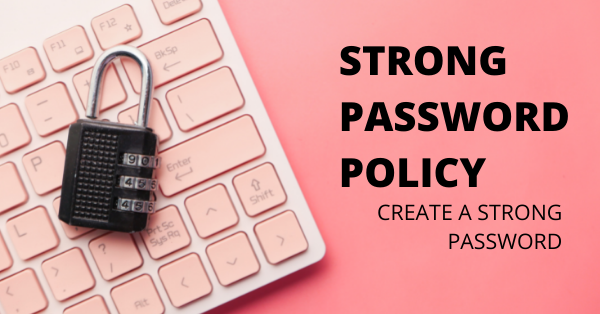 Strong Password Policy