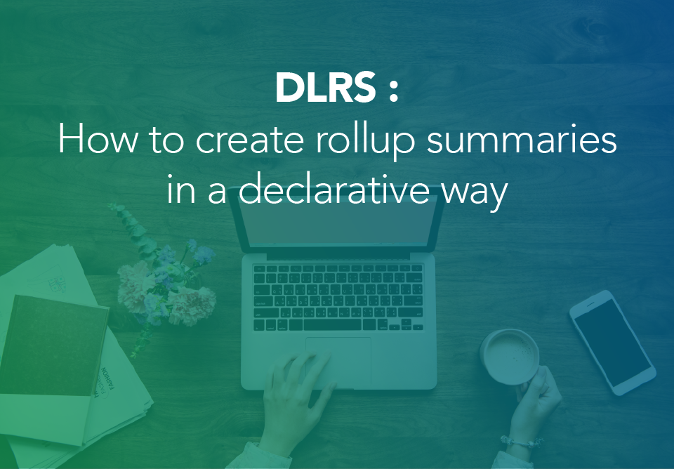 How to create rollup summaries in a declarative way in