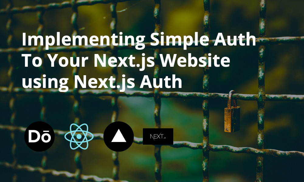 Implementing Simple Auth To Your Next.js Website using Next.js Auth
