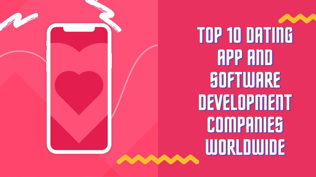Top 10 Dating App Development Companies Worldwide