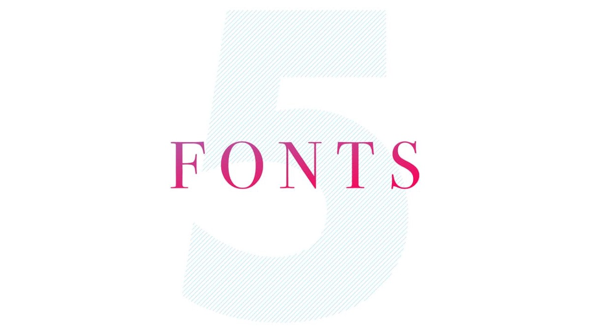 All you need is 5 fonts