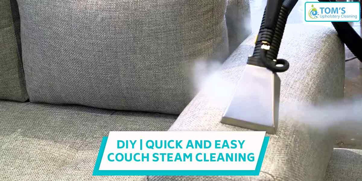 Quick And Easy Couch Steam Cleaning