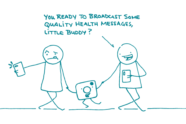 "2 doodles with smartphones walk along holding the hands of a small Instagram logo. One is saying ""You ready to broadcast some quality health messages, little buddy?"""