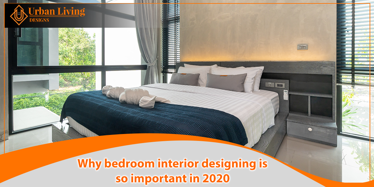 Why Bedroom Interior Designing Is So Important In 2020 By Urban Living Medium