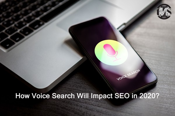 How Voice Search Will Impact SEO in 2020?