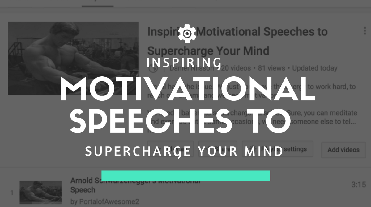 20 Inspiring Motivational Speeches To Supercharge Your Mind By Daniel Nilsson Medium