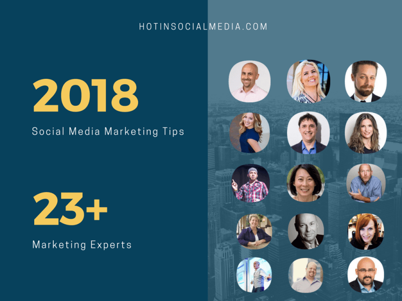 23+ Marketing Experts Reveal the Most Useful Social Media Marketing