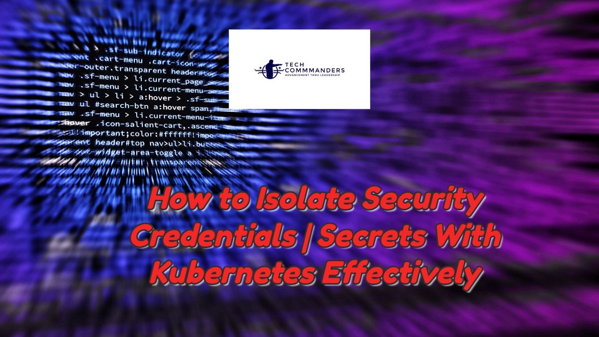 How to Isolate Security Credentials for Kubernetes