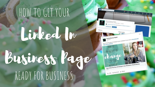 How To Get Your LinkedIn Business Page Ready For Business