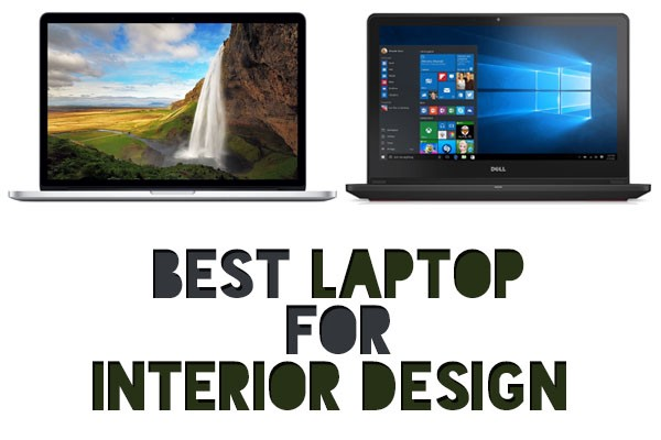 What Is The Best Laptops For Interior Design By Igor Hakimof Medium