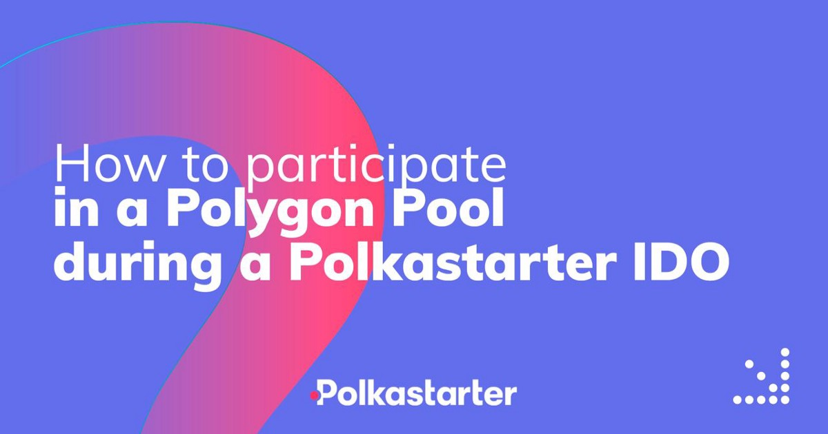 How to Participate in a Polygon Pool during a Polkastarter IDO