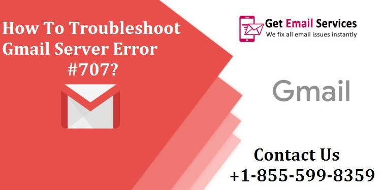 How To Troubleshoot Gmail Server Error Code #707? - Email Customer