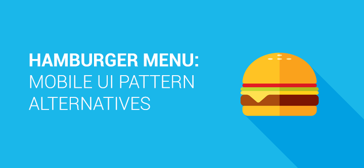 Hamburger Menu Alternatives To Mobile Ui S Most Controversial Pattern By Justinmind Prototypr