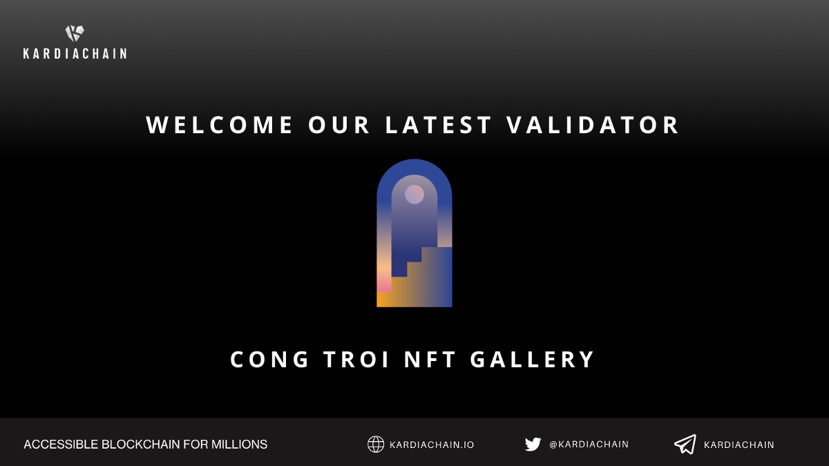 KardiaChain welcomes Cong Troi as our latest validator