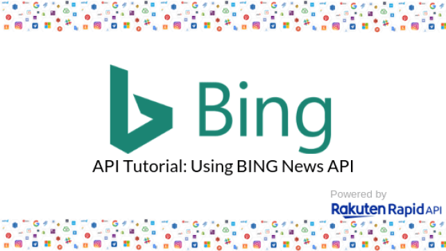 API Tutorial: How to use BING News API - Yasu - Medium